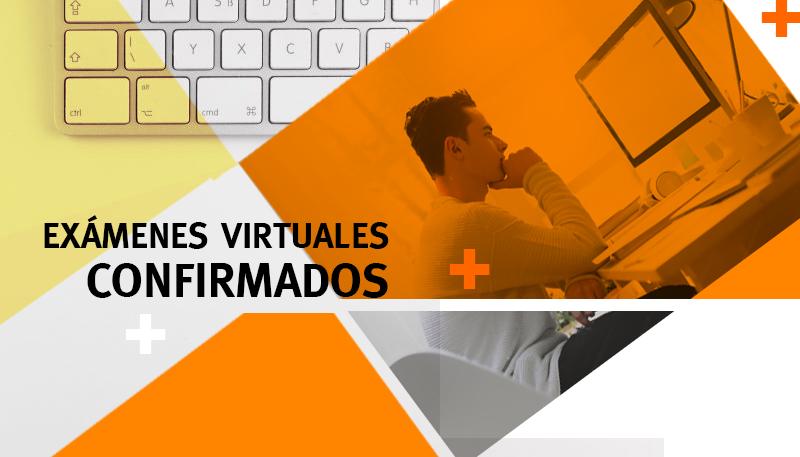Exámenes virtuales CONFIRMADOS